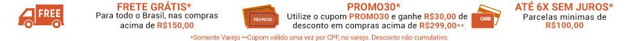 Frete Grátis - Promo30 - 6X sem juros